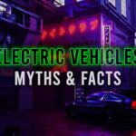 Electric-Vehicles Myths & Facts